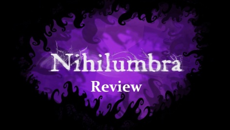 Nihilumbra Review