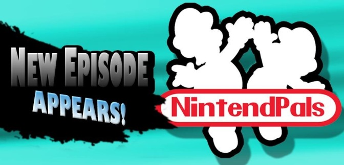 NintendPals Episode 14: I Went Really High At The End