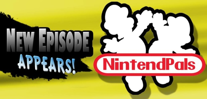 NintendPals Episode 18: E3 Special