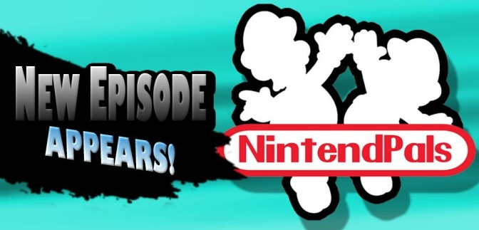 NintendPals: Episode 50