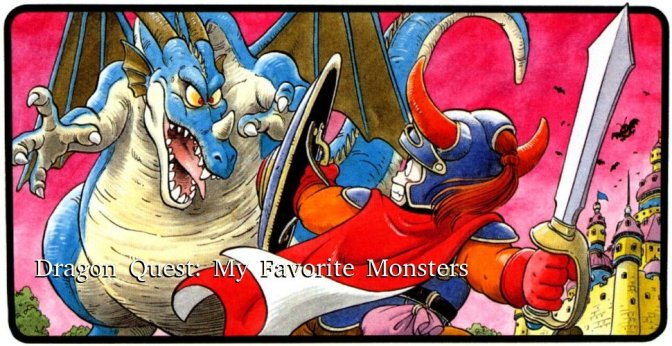 Dragon Quest – A Few Of My Favorite Monsters