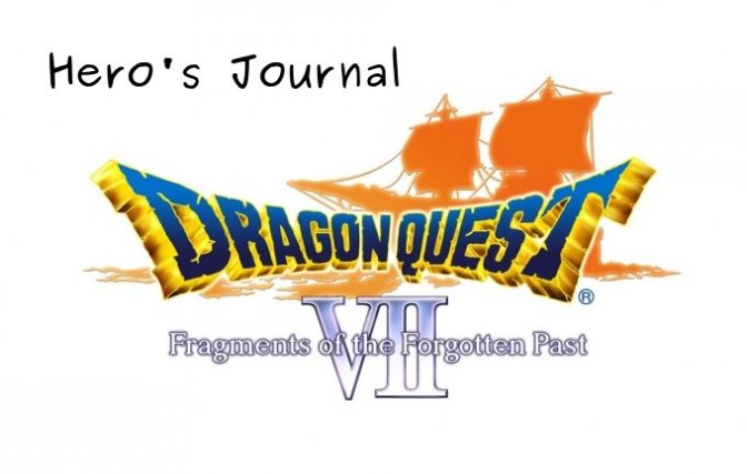 Hero's Journal: Dragon Quest VII – The Ruins